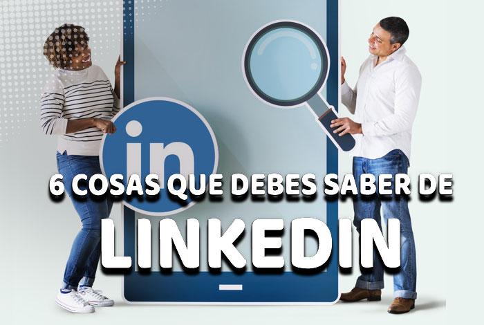 6 cosas que debes saber sobre LinkedIn