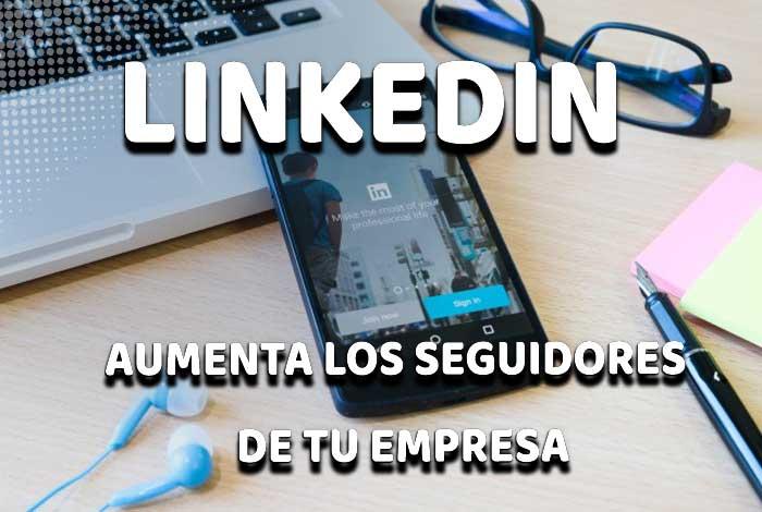 Aumentar Seguidores de tu Empresa en LinkedIn
